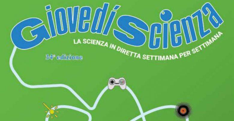 Giovedì scienza, 34° edizione: la scienza in diretta settimana per settimana