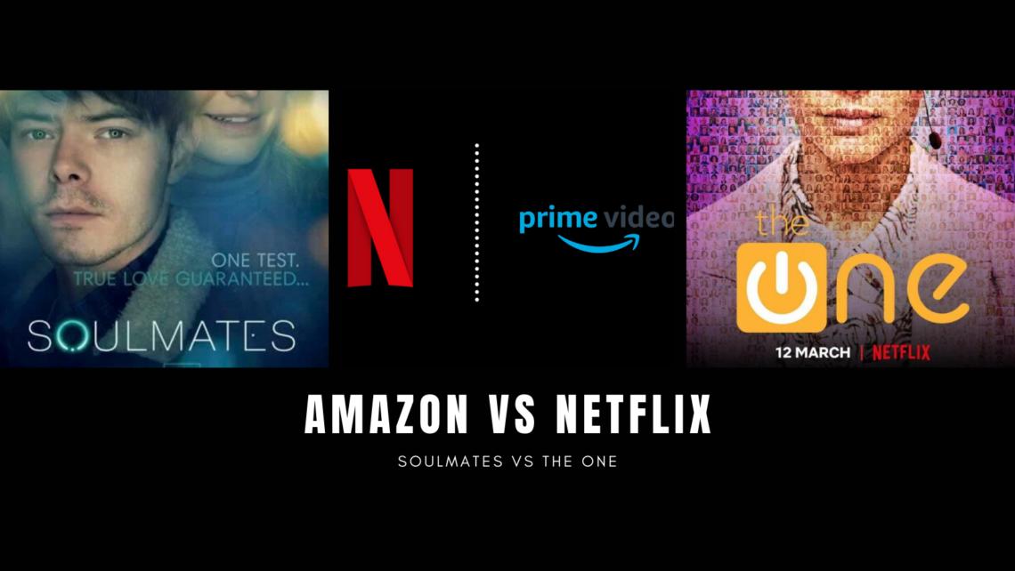 The One e Soulmates: Netflix copia Amazon o viceversa?