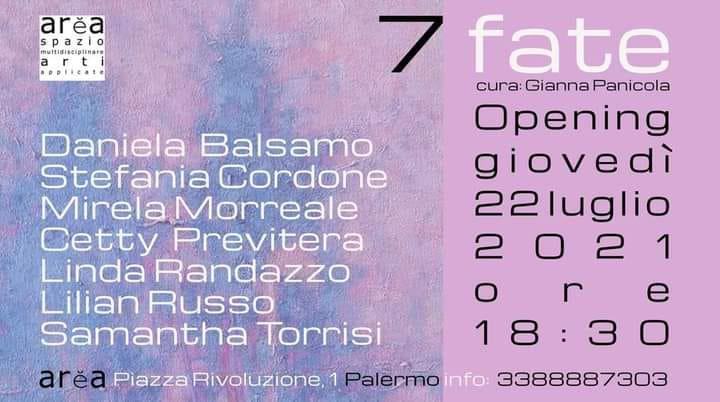 """Arti visive:""""7 fate""""a Palermo dal 22 luglio al 10 agosto 2021"""