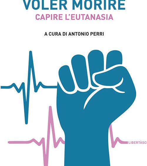 """""""Voler morire: capire l'eutanasia"""" la nuova pubblicazione Graphofeel"""